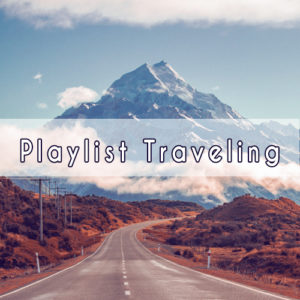 Playlist Traveling
