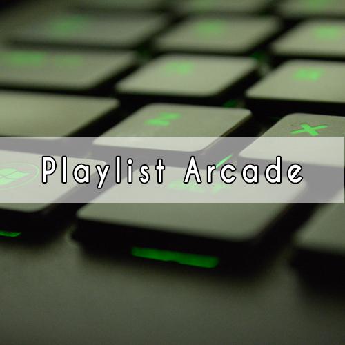 Playlist Arcade